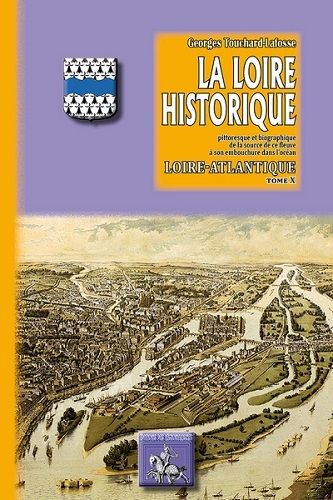 LA LOIRE HISTORIQUE TOME X