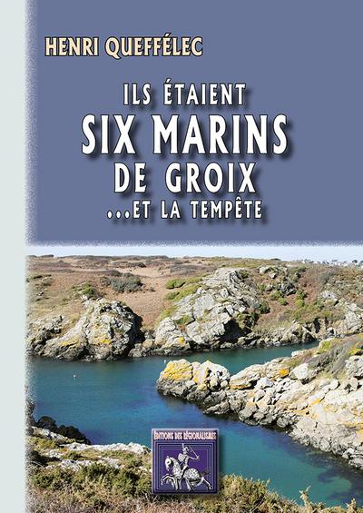 ILS ETIENT SIX MARINS DE GROIX... ET LA TEMPETE