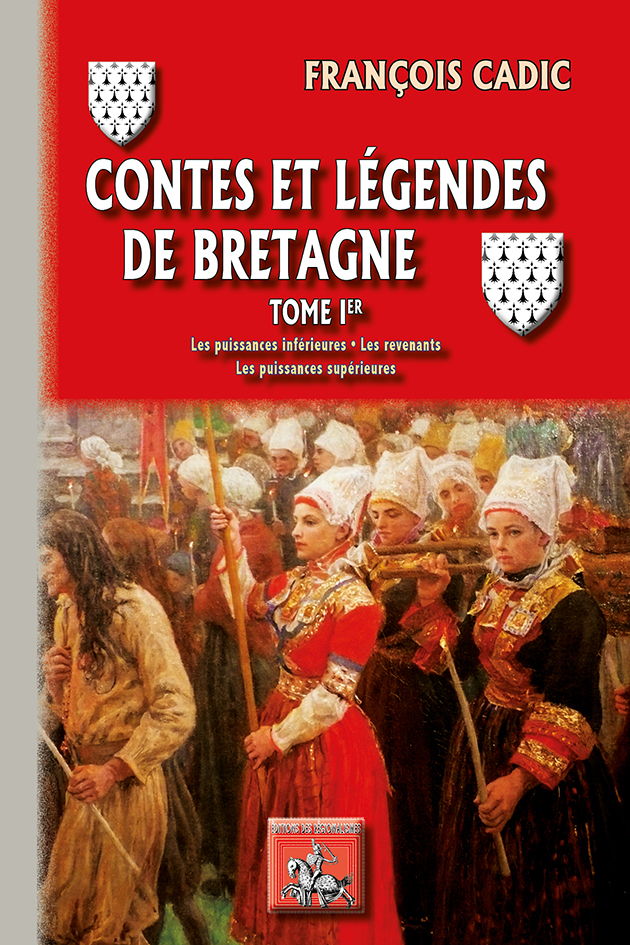 CONTES ET LEGENDES DE BRETAGNE (T1 : PUISSANCES INFERIEURES  REVENANTS  PUISSANCES SUPERIEURES%2