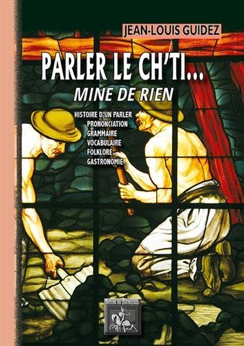 PARLER LE CH'TI... MINE DE RIEN