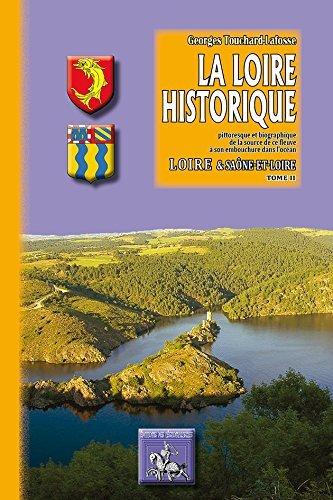 LA LOIRE HISTORIQUE TOME II LOIRE - SAONE & LOIRE