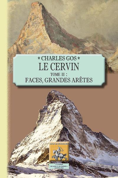 LE CERVIN TOME 2 : FACES, GRANDES ARETES