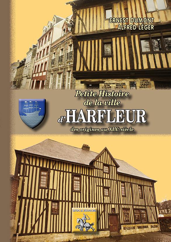 PETITE HISTOIRE DE LA VILLE D HARFLEUR