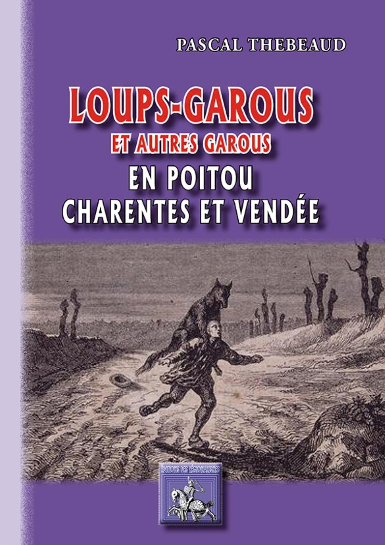 LOUPS-GAROUS ET AUTRES GAROUS