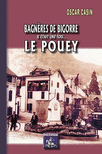BAGNERES DE BIGORRE IL ETAIT UNE FOIS ...... LE POUEY