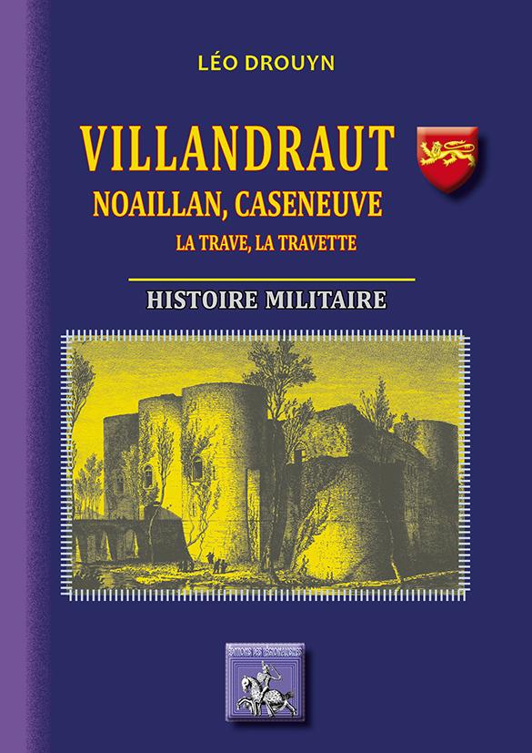 VILLANDRAUT : NOAILLAN, CASENEUVE, LA TRAVE, LA TRAVETTE, HISTOIRE MILITAIRE