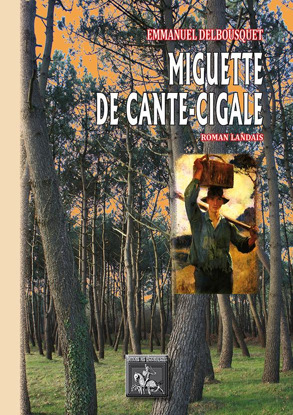 MIGUETTE DE CANTE-CIGALE ROMAN LANDAIS