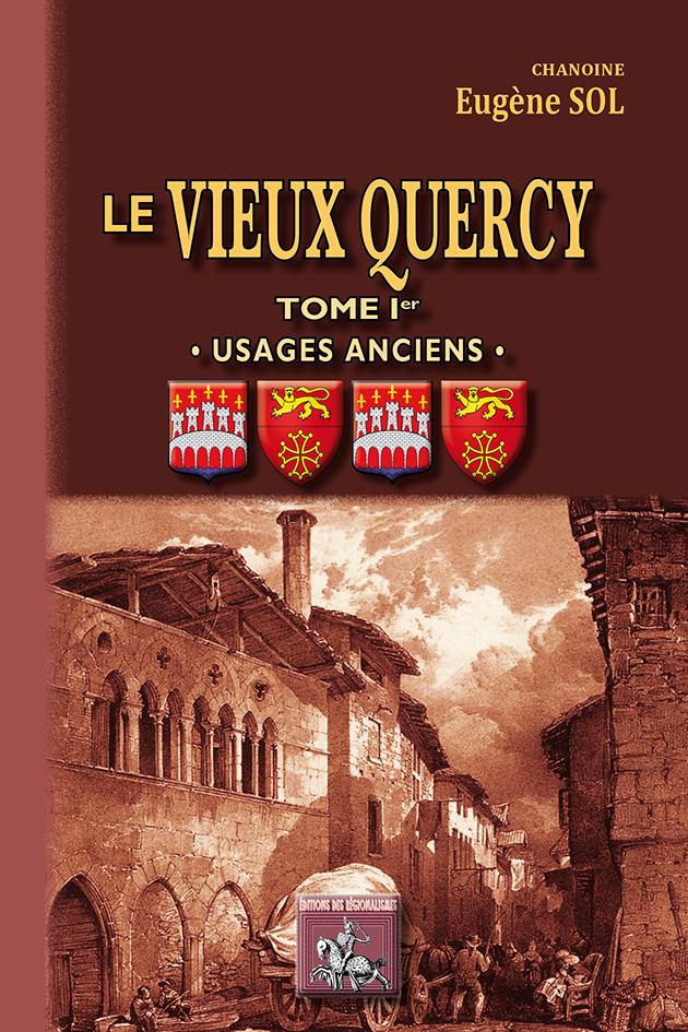 LE VIEUX QUERCY (TOME IER : USAGES ANCIENS)