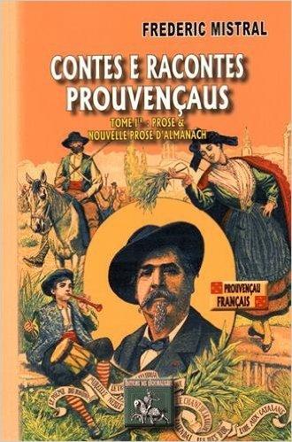CONTES E RACONTES PROUVENCAUS (TOME I : PROSE & NOUVELLE PROSE D'ALMANACH)