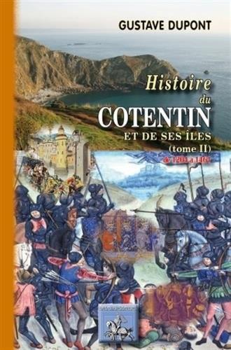 HISTOIRE DU COTENTIN & DE SES ILES (TOME 2 : DE 1205 A 1461)