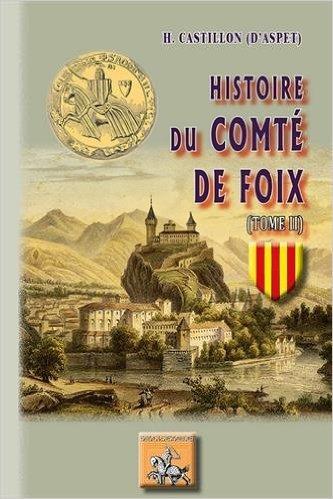 HISTOIRE DU COMTE DE FOIX (TOME II)