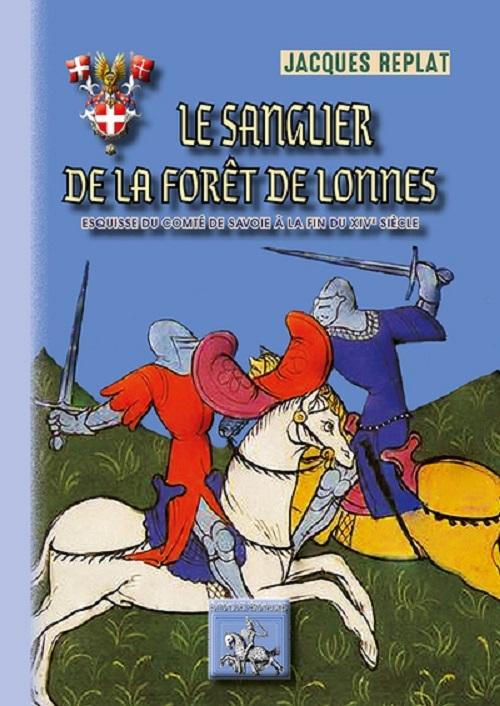 LE SANGLIER DE LA FORET DE LONNES ESQUISSE DU COMTE DE SAVOIE A LA FIN DU XIV SIECLE