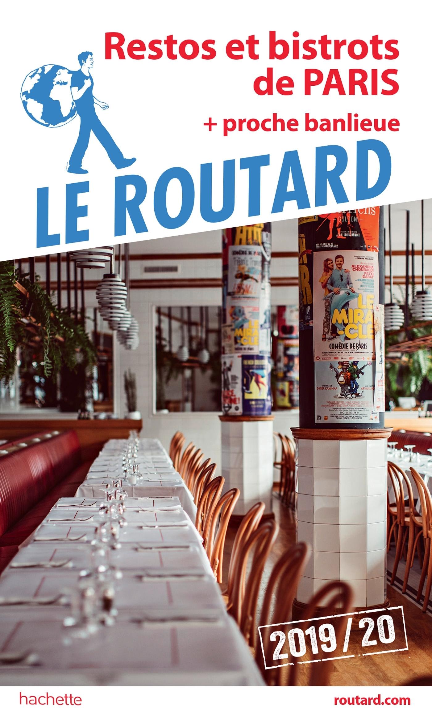 GUIDE DU ROUTARD RESTOS ET BISTROS DE PARIS (+PROCHE BANLIEUE) 2019/20 - + PROCHE BANLIEUE