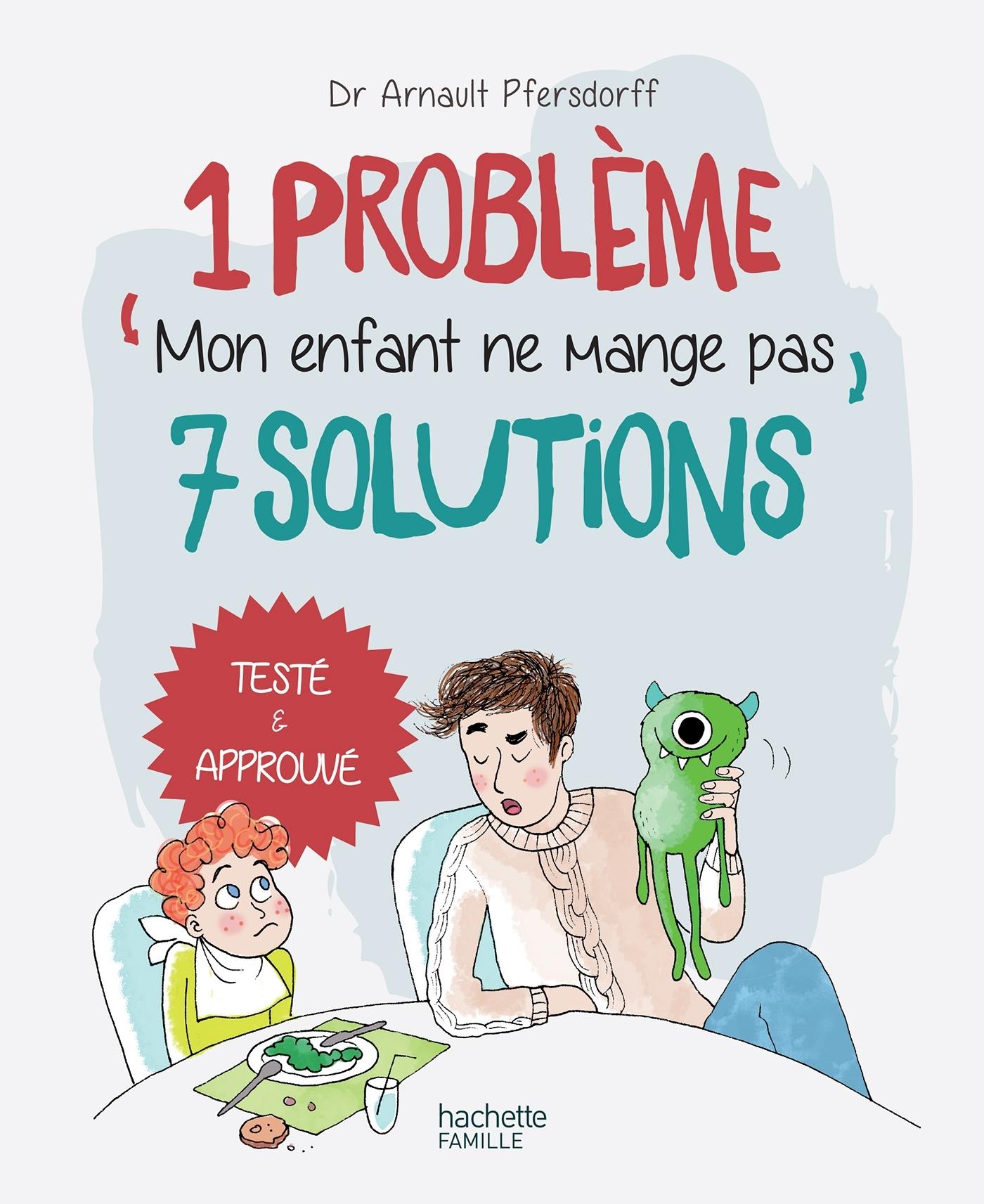 1 PROBLEME 7 SOLUTIONS : MON ENFANT NE MANGE PAS