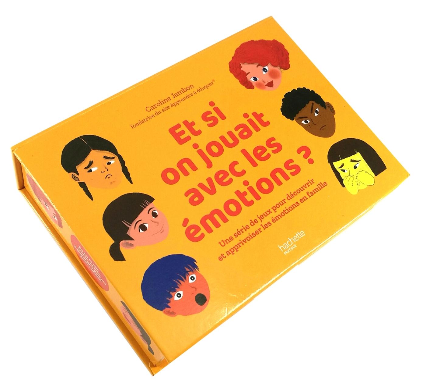 ET SI ON JOUAIT AVEC LES EMOTIONS ? - UNE SERIE DE JEUX POUR DECOUVRIR ET APPRIVOISER LES EMOTIONS