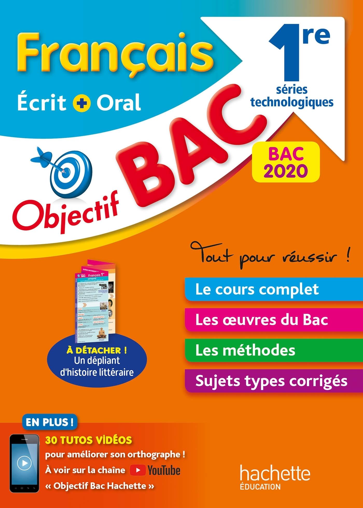 OBJECTIF BAC 2020 FRANCAIS ECRIT ET ORAL 1RES TECHNOLOGIQUES (NOUVEAUX PROGRAMMES)
