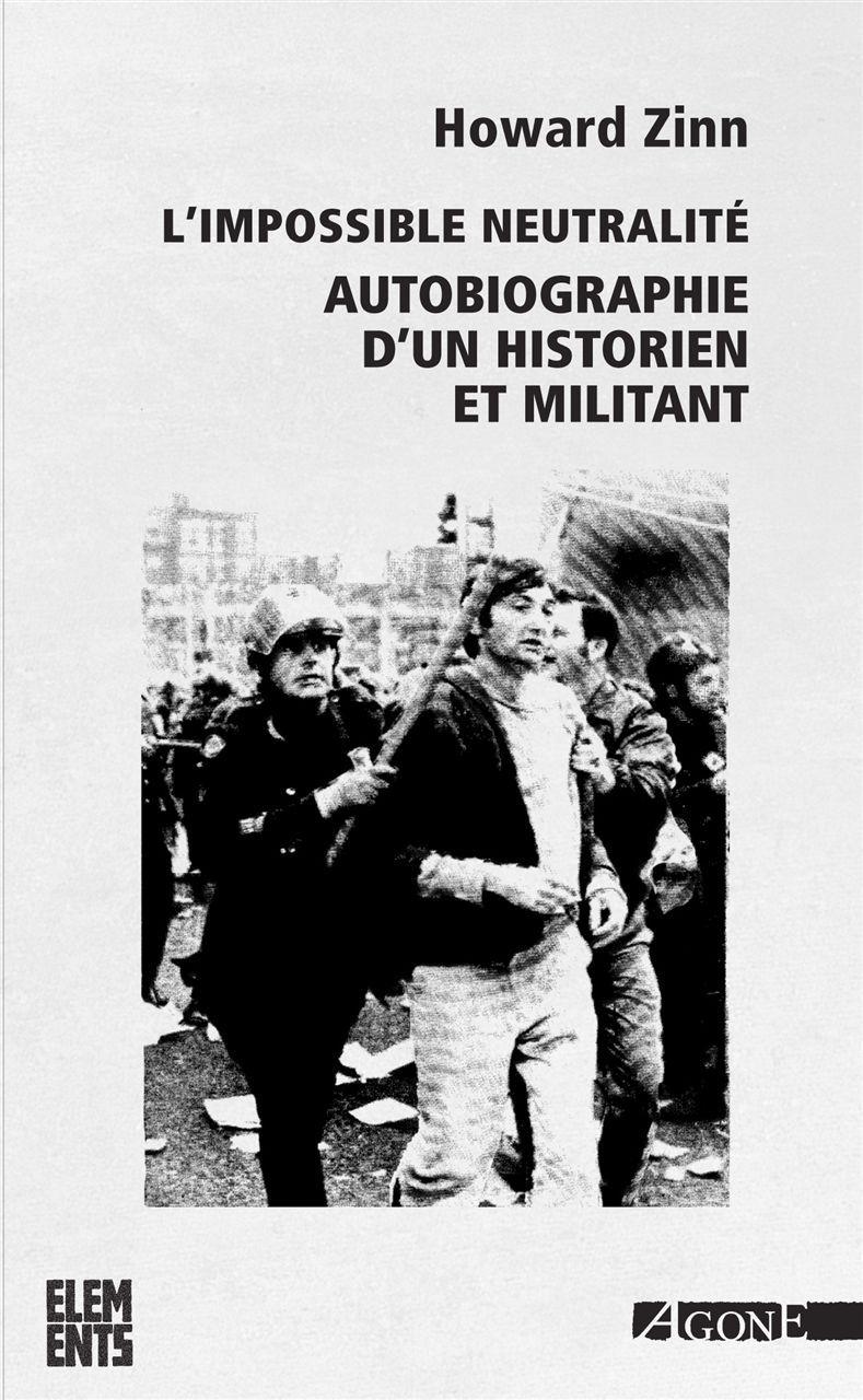 L' IMPOSSIBLE NEUTRALITE - AUTOBIOGRAPHIE D'UN HISTORIEN ET MILITANT