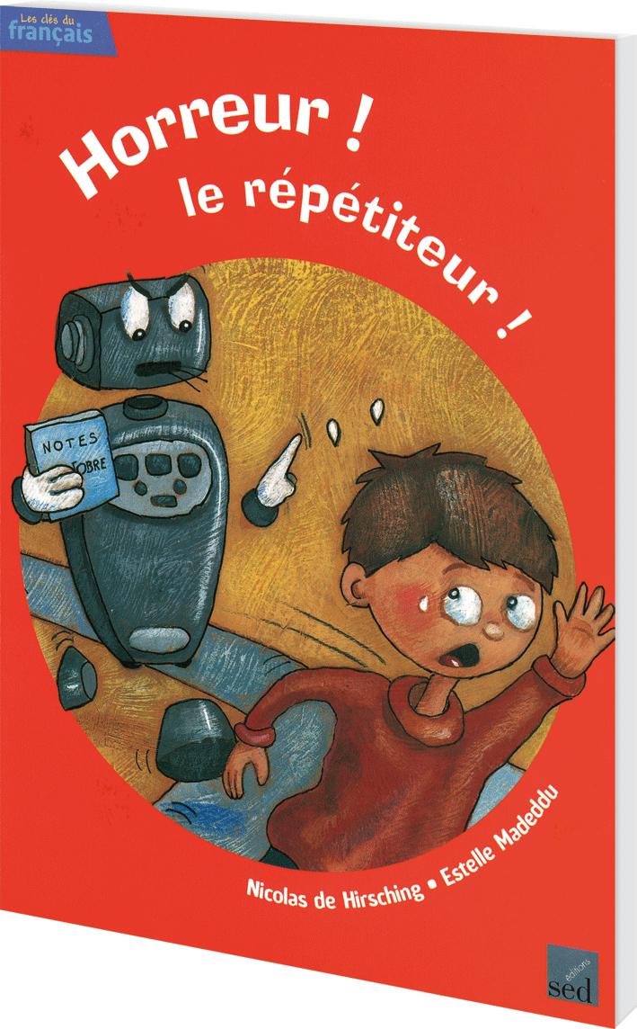.5HORREUR ! LE REPETITEUR !-LES CLES DU FRANCAIS - ROMAN