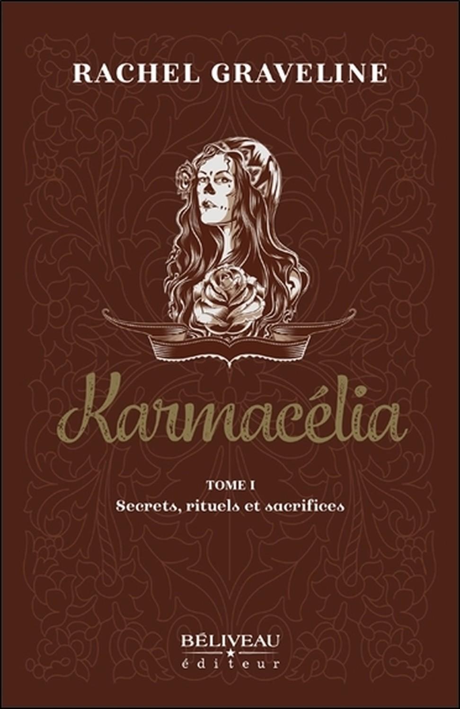 KARMACELIA TOME 1 - SECRETS, RITUELS ET SACRIFICES