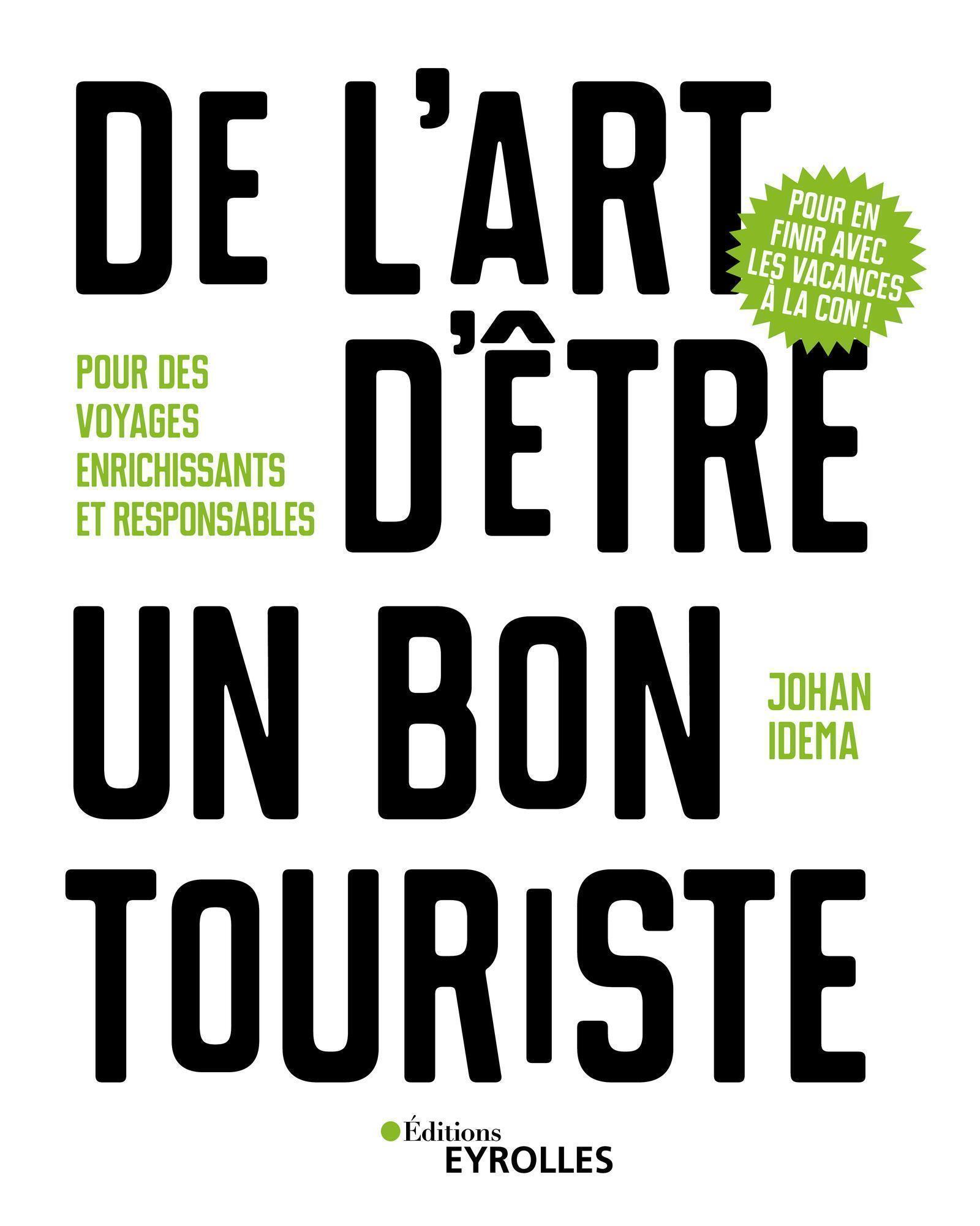 DE L'ART D'ETRE UN BON TOURISTE - POUR DES VOYAGES ENRICHISSANTS ET RESPONSABLES