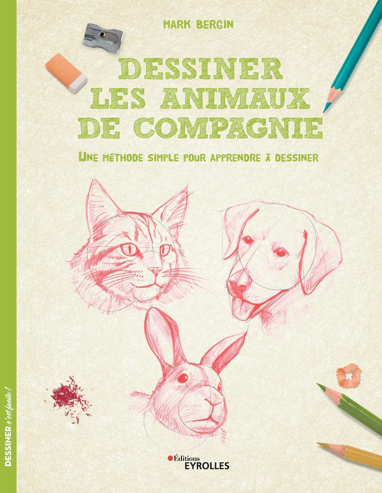 DESSINER LES ANIMAUX DE COMPAGNIE - UNE METHODE SIMPLE POUR APPRENDRE A DESSINER