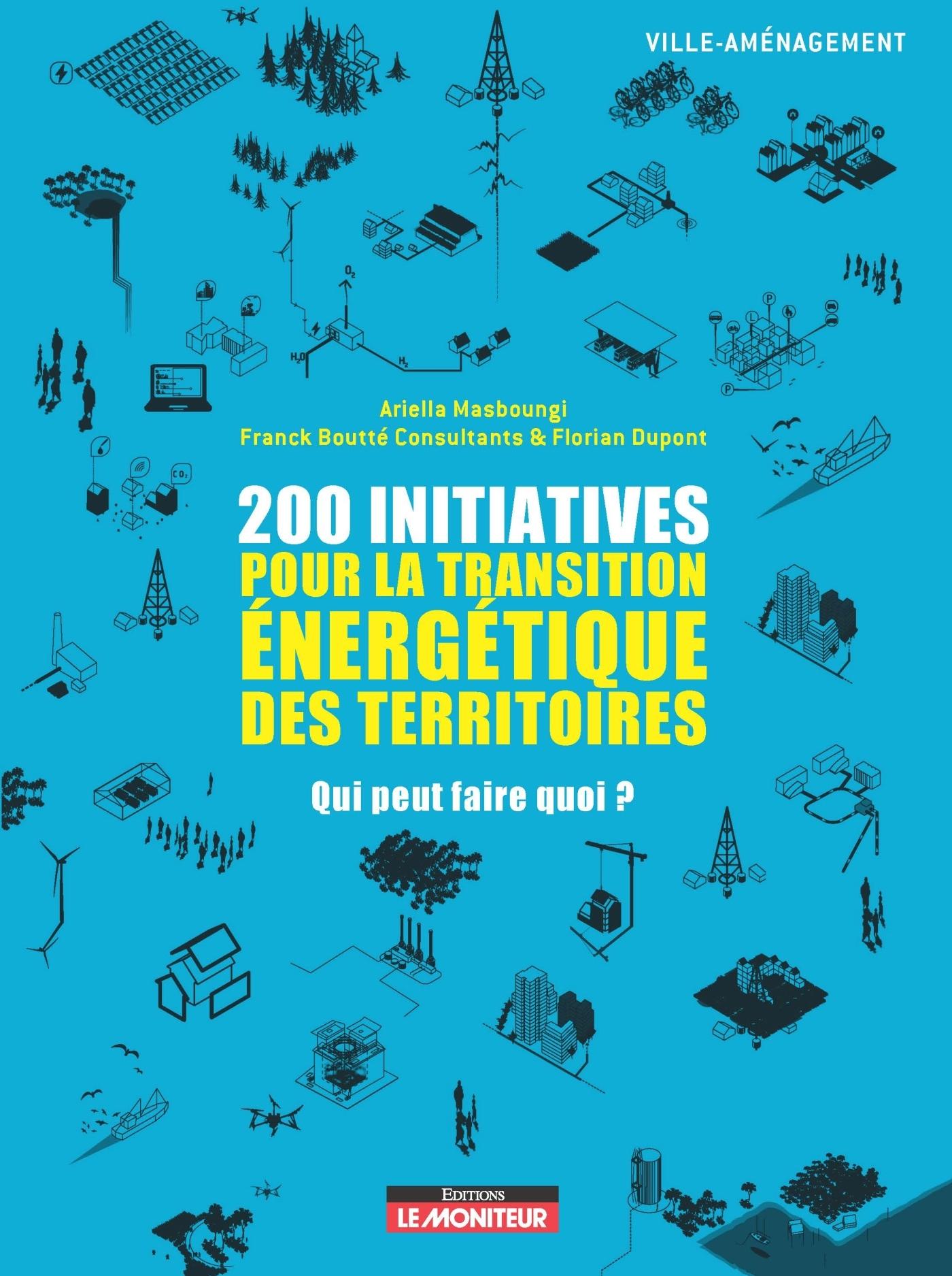 200 INITIATIVES POUR LA TRANSITION ENERGETIQUE DES TERRITOIRES - QUI PEUT FAIRE QUOI ?