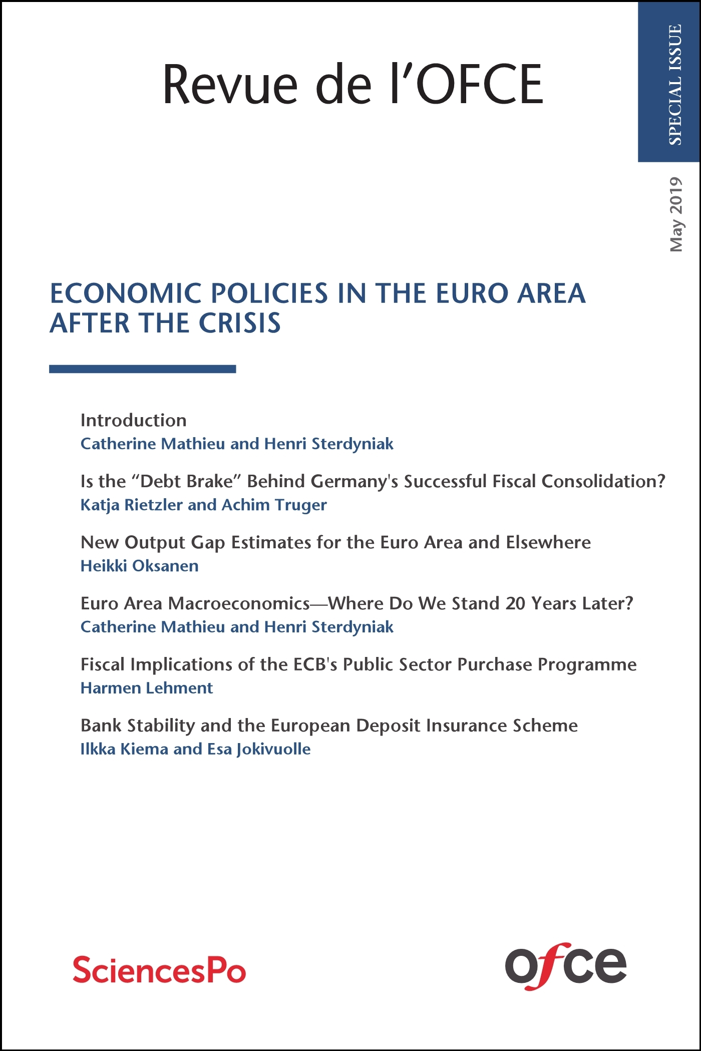 REVUE DE L'OFCE : SPECIAL ISSUE - ECONOMIC POLICIES IN THE EURO AREA AFTER THE CRISIS
