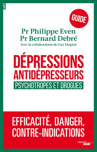 DEPRESSIONS, ANTIDEPRESSEURS - PSYCHOTROPES ET DROGUES