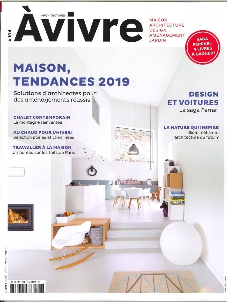 ARCHITECTURE A VIVRE  N 104 MAISON TENDANCES 2019 NOVEMBRE/DECEMBRE 2018