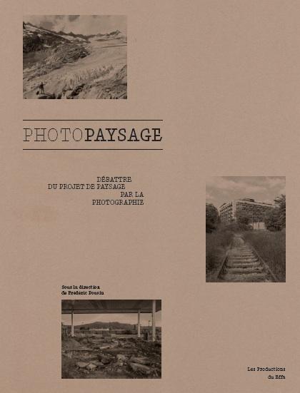 PHOTOPAYSAGE. DEBATTRE DU PROJET DE PAYSAGE PAR LA PHOTOGRAPHIE