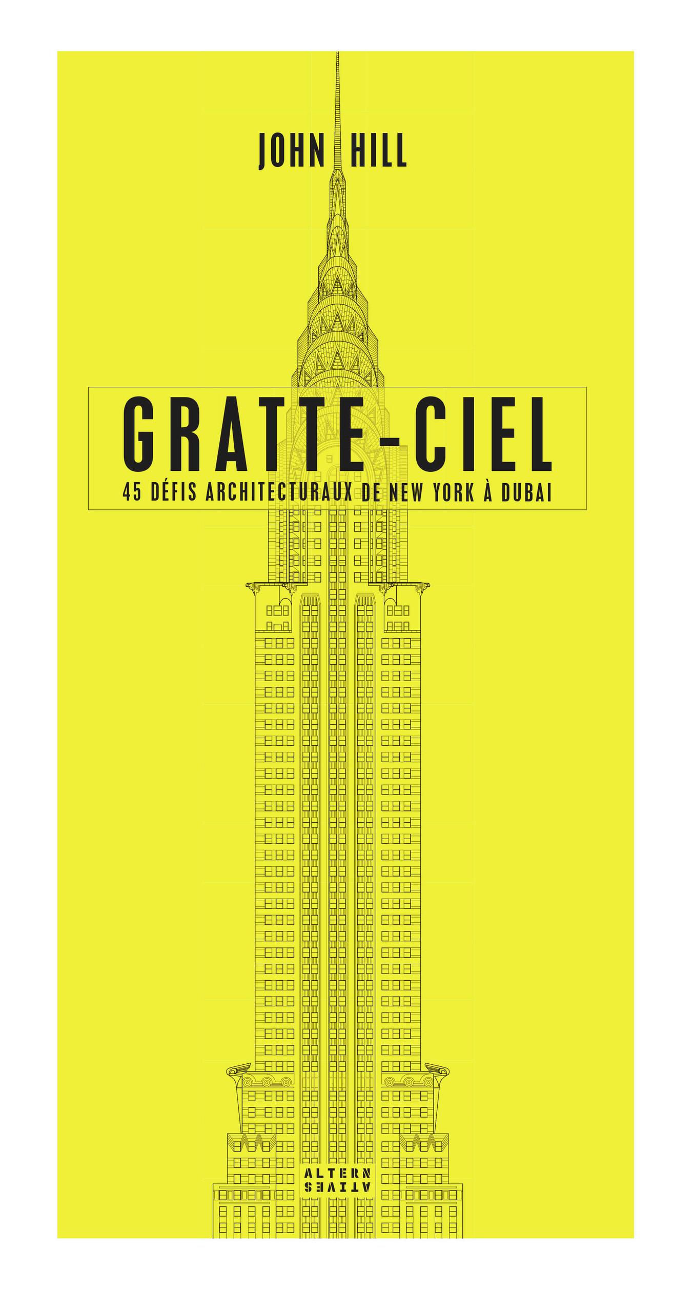 GRATTE-CIEL - 45 DEFIS ARCHITECTURAUX DE NEW YORK A DUBAI