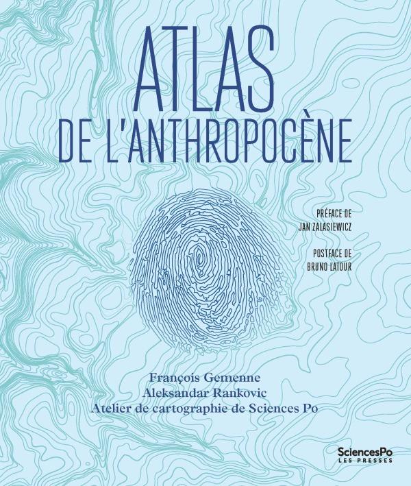 ATLAS DE L'ANTHROPOCENE - POSTFACE DE BRUNO LATOUR