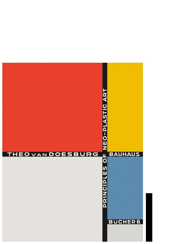 PRINCIPLES OF NEO-PLASTIC ART (BAUHAUSBUCHER 6) /ANGLAIS