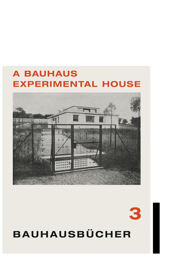 A BAUHAUS EXPERIMENTAL HOUSE (BAUHAUSBUCHER 3) /ANGLAIS