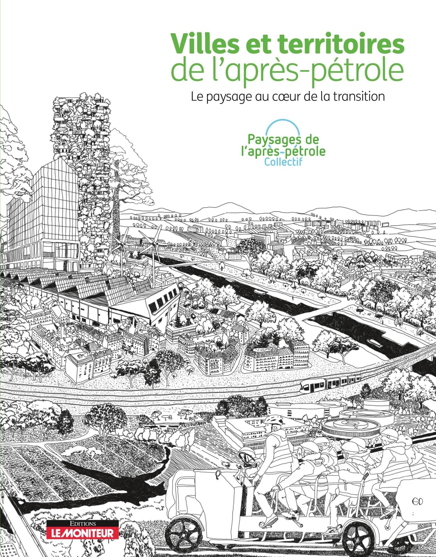 VILLES ET TERRITOIRES DE L'APRES-PETROLE - LE PAYSAGE AU COEUR DE LA TRANSITION