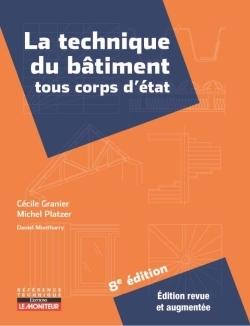 LE MONITEUR - 8E EDITION 2017 - LA TECHNIQUE DU BATIMENT TOUS CORPS D'ETAT