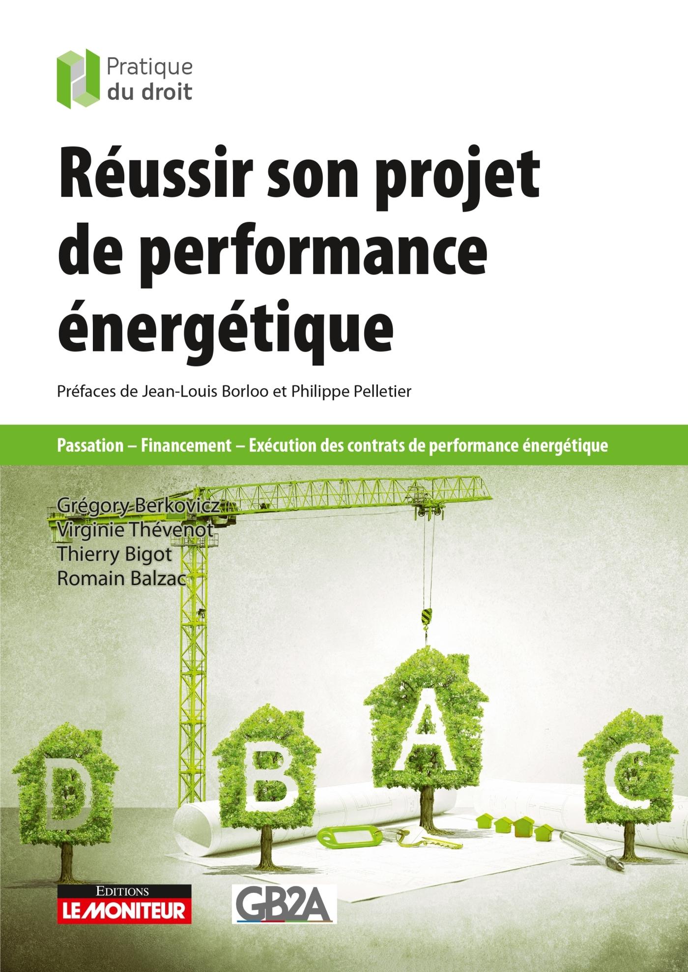 REUSSIR SON PROJET DE PERFORMANCE ENERGETIQUE - PASSATION - FINANCEMENT - EXECUTION DES CONTRATS DE