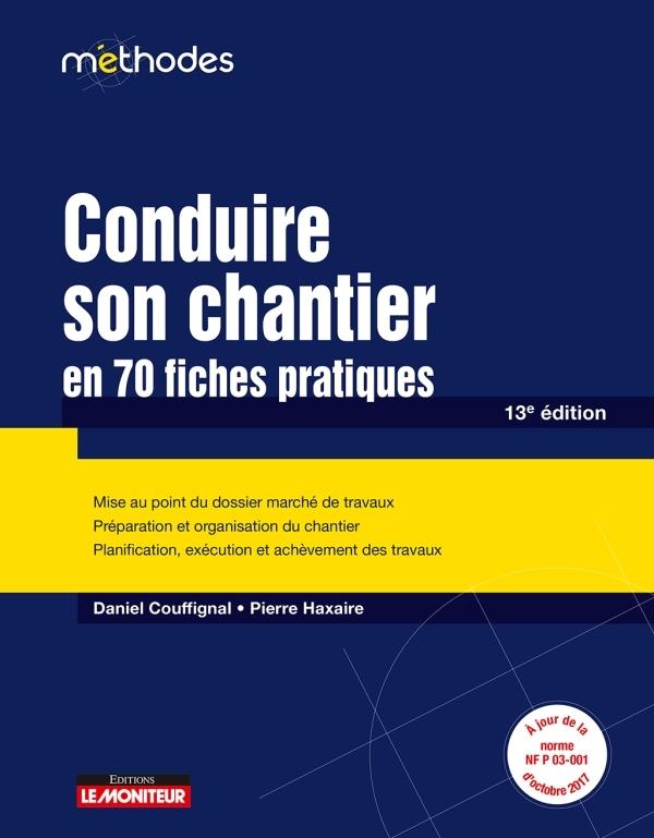 LE MONITEUR - 13E EDITION 2018 - CONDUIRE SON CHANTIER EN 70 FICHES PRATIQUES - MISE AU POINT DU DOS