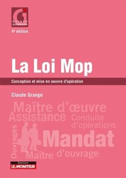 LE MONITEUR - 4E EDITION 2017 - LA LOI MOP - CONCEPTION ET MISE EN OEUVRE D'OPERATION