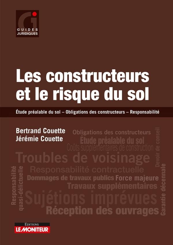 LES CONSTRUCTEURS ET LE RISQUE DU SOL - ETUDE PREALABLE DU SOL - OBLIGATIONS DES CONSTRUCTEURS - RES