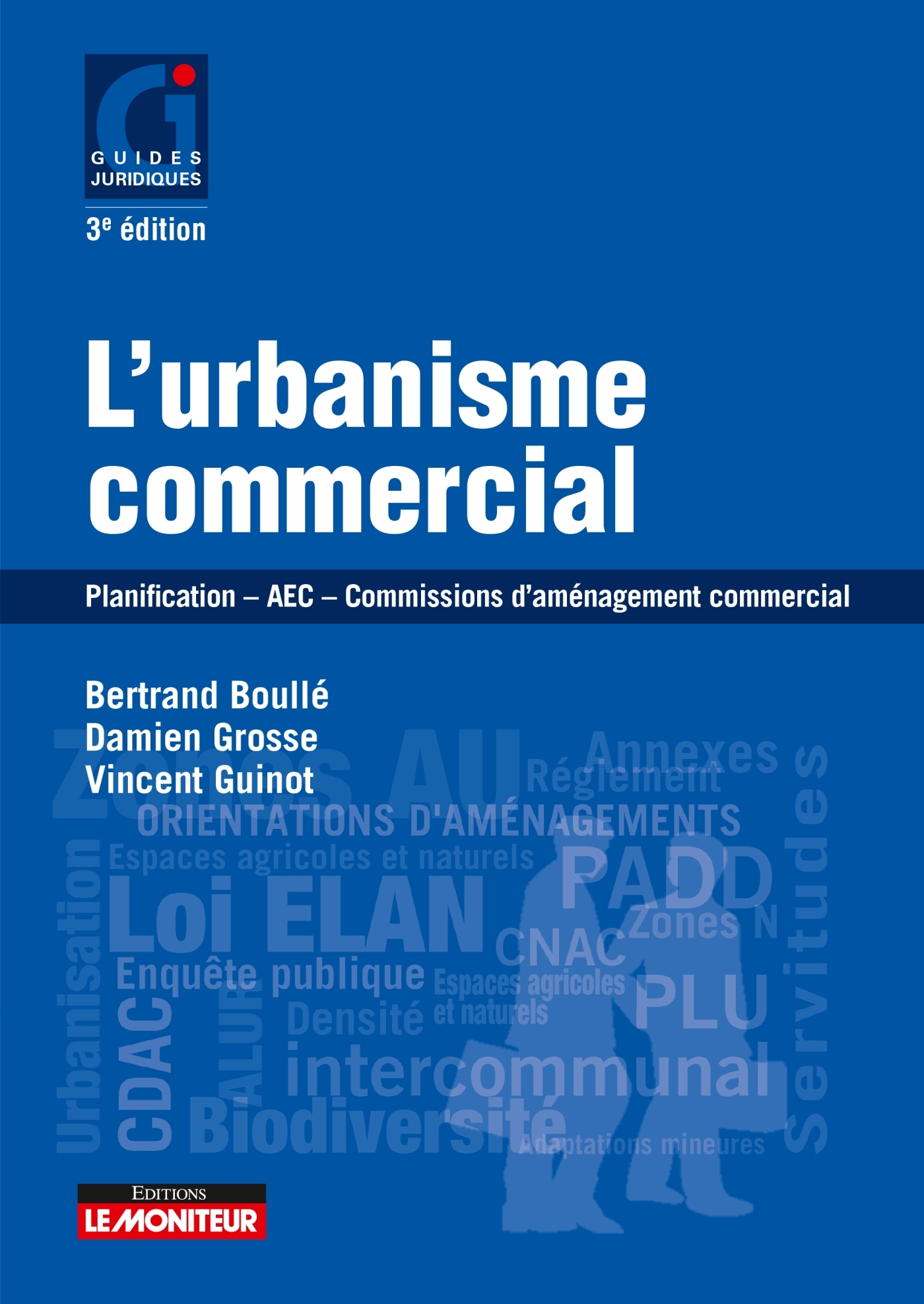 LE MONITEUR - 3E EDITION 2020 - L'URBANISME COMMERCIAL - PLANIFICATION - AEC - COMMISSIONS D'AMENAGE