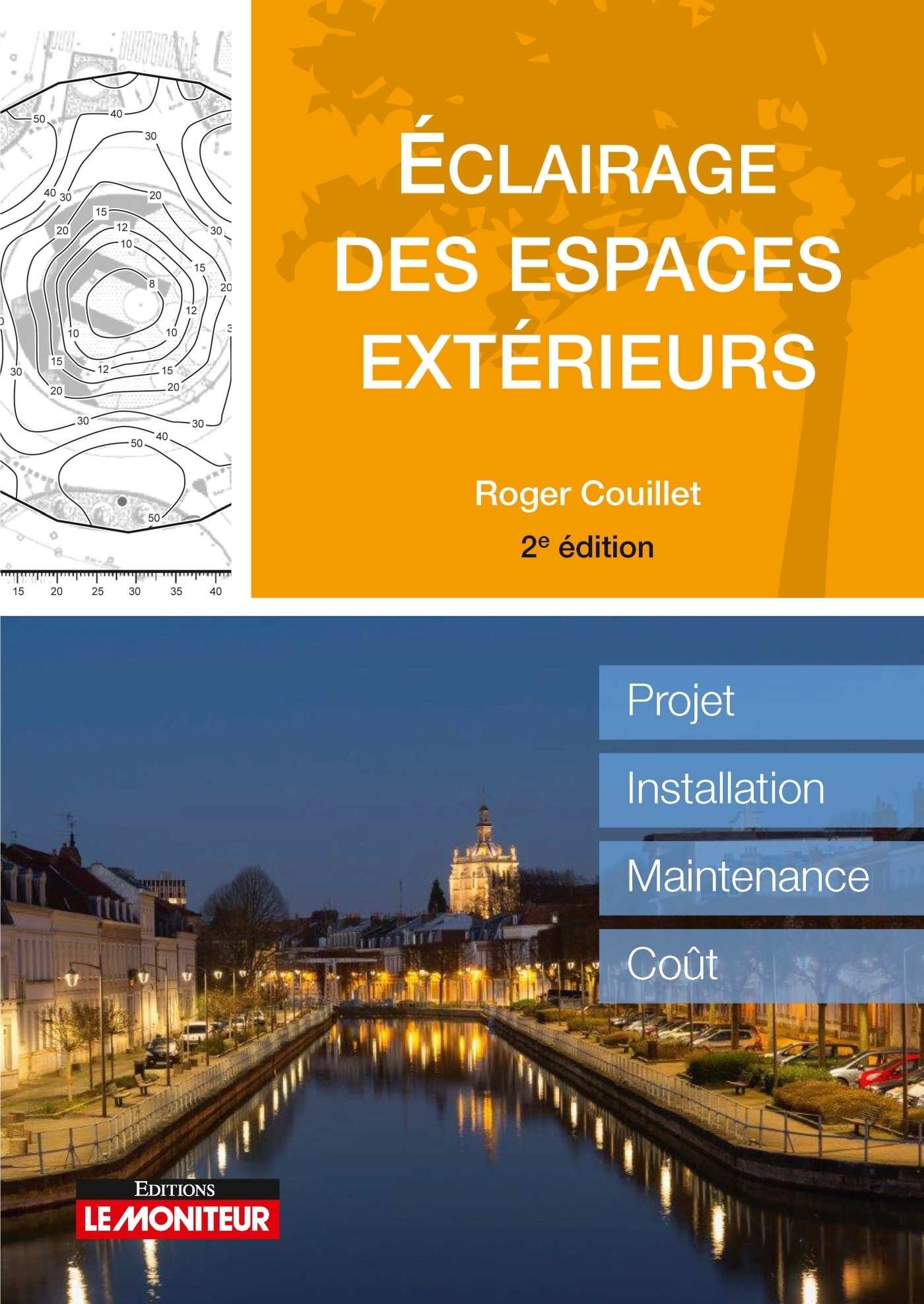 LE MONITEUR - 2E EDITION 2018 - ECLAIRAGE DES ESPACES PUBLICS - PROJET, INSTALLATION, MAINTENANCE, C