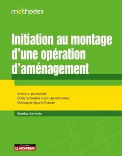 INITIATION AU MONTAGE D'UNE OPERATION D'AMENAGEMENT - DE LA CONCEPTION ET REALISATION D'UN PROJET UR