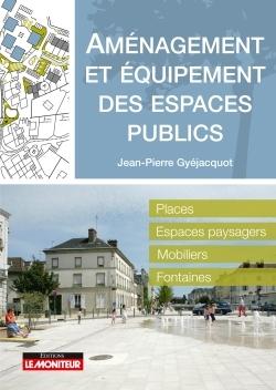AMENAGEMENT ET EQUIPEMENT DES ESPACES PUBLICS - PLACES - ESPACES PAYSAGERS - MOBILIERS - FONTAINES
