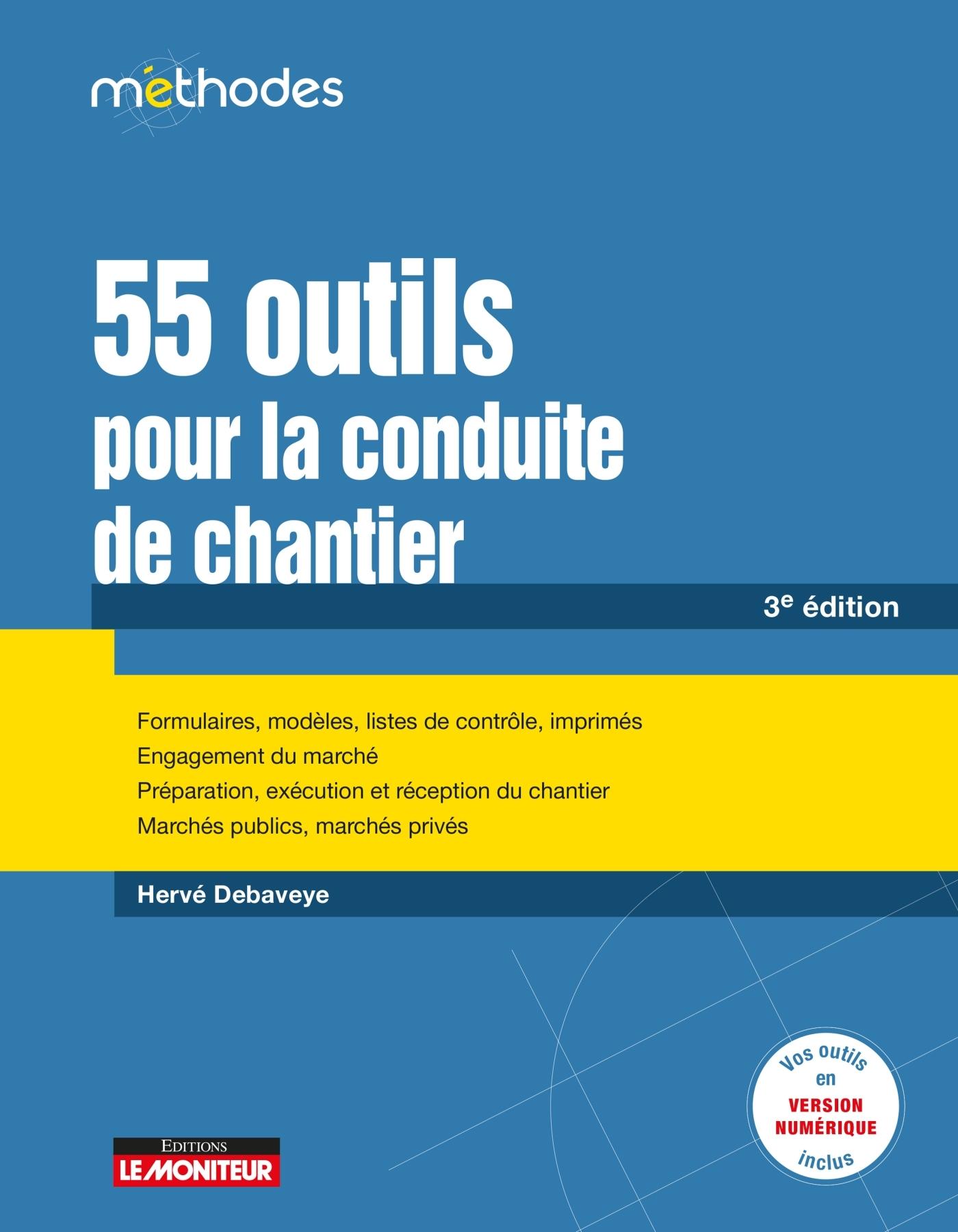 LE MONITEUR - 3E EDITION 2020 - 55 OUTILS POUR LA CONDUITE DE CHANTIER - FORMULAIRES, MODELES, LISTE