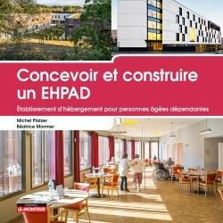 CONCEVOIR ET CONSTRUIRE UN EHPAD - ETABLISSEMENT D'HEBERGEMENT POUR PERSONNES AGEES DEPENDANTES