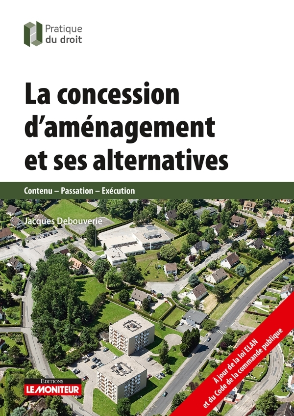 LA CONCESSION D'AMENAGEMENT ET SES ALTERNATIVES - CONTENU - PASSATION - EXECUTION