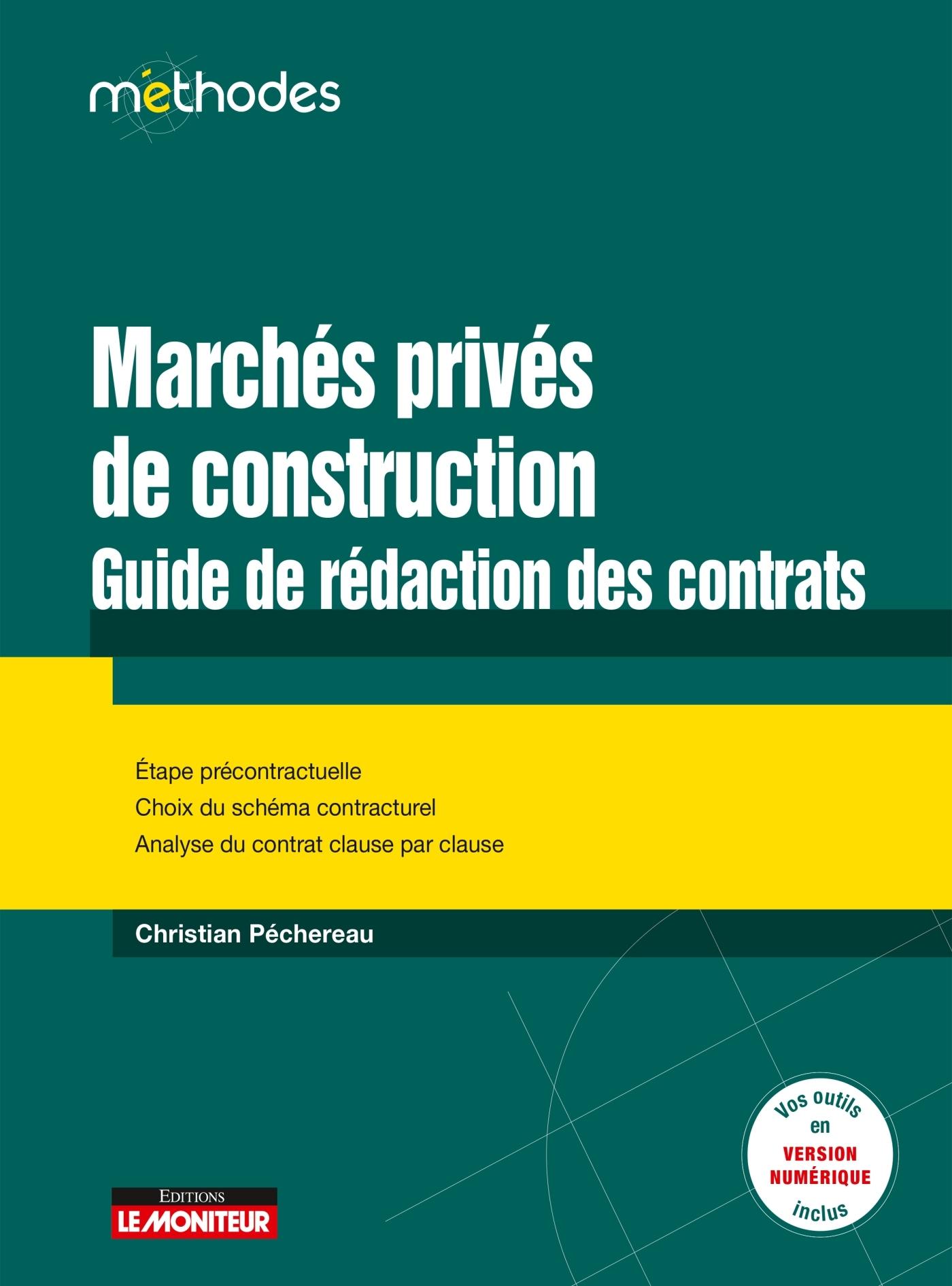 MARCHES PRIVES DE CONSTRUCTION : GUIDE DE REDACTION DES CONTRATS - ETAPES PRECONTRACTUELLE - CHOIRX