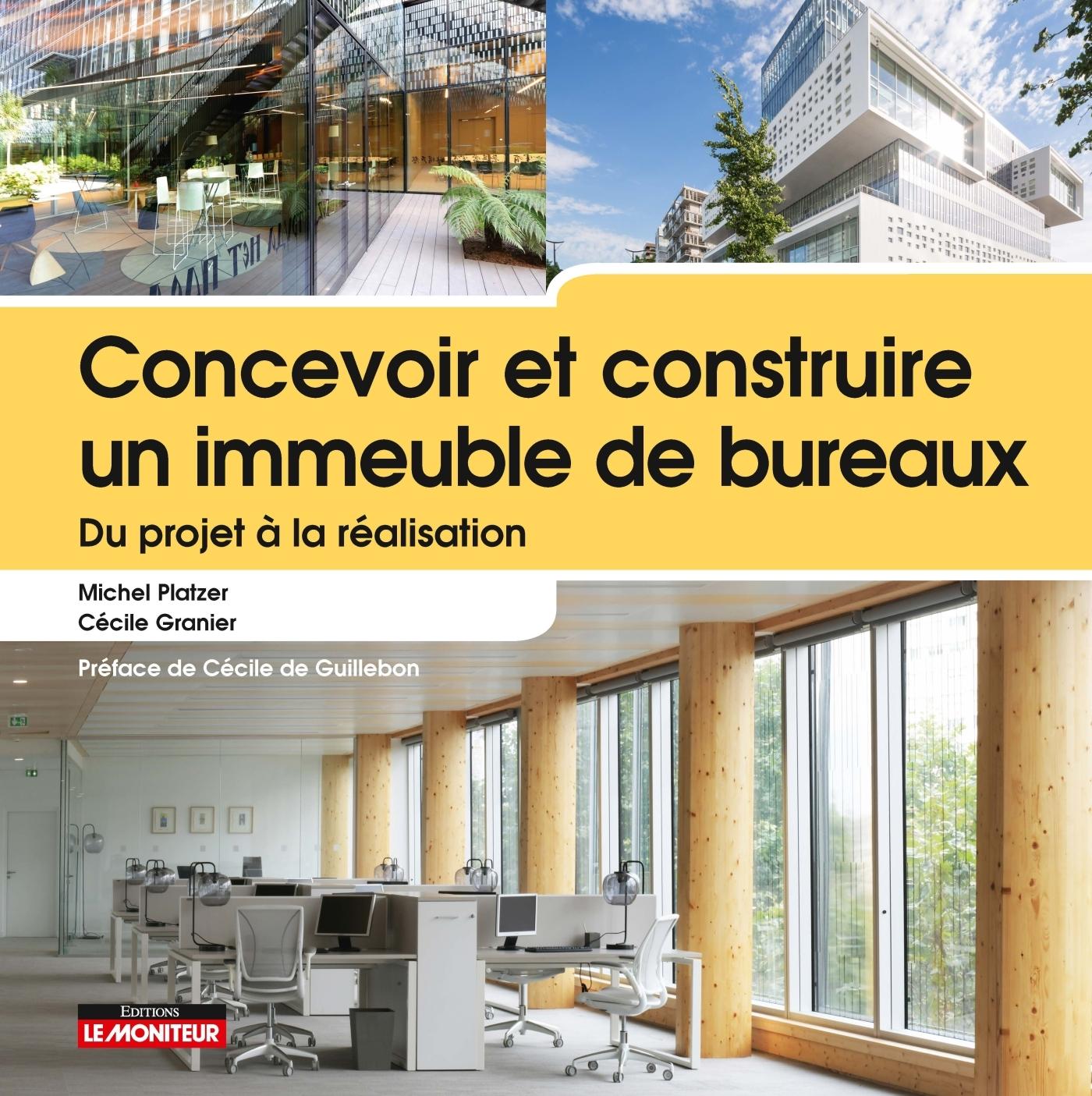 CONCEVOIR ET CONSTRUIRE UN IMMEUBLE DE BUREAUX - DU PROJET A LA REALISATION