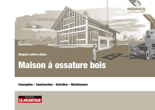 MAISON A OSSATURE BOIS - CONCEPTION - CONSTRUCTION - ENTRETIEN - MAINTENANCE